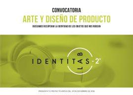 CONVOCATORIA DE ARTE Y DISEÑO DE PRODUCTO IDENTITAS(LAB) 2